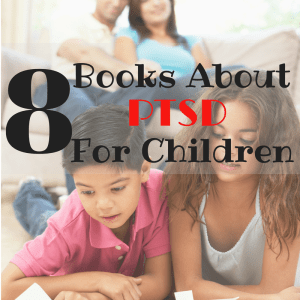 8 Books About PTSD For Children