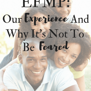 EFMP: Our Experience And Why It's Not To Be Feared