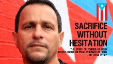 Sacrifice Without Hesitation The Story Of Former US Held Puerto Rican Political Prisoner Of War Luis Rosa
