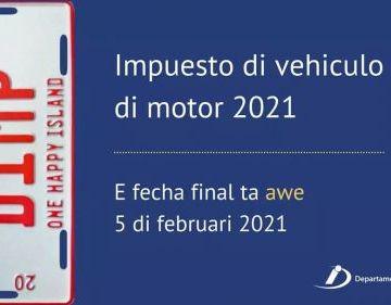 Awe ta ultimo dia pa paga por lo menos e prome mita di impuesto di vehiculo di motor di aña 2021