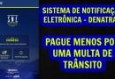 Detran adere ao Sistema de Notificação Eletrônica; multas terão desconto de 40%