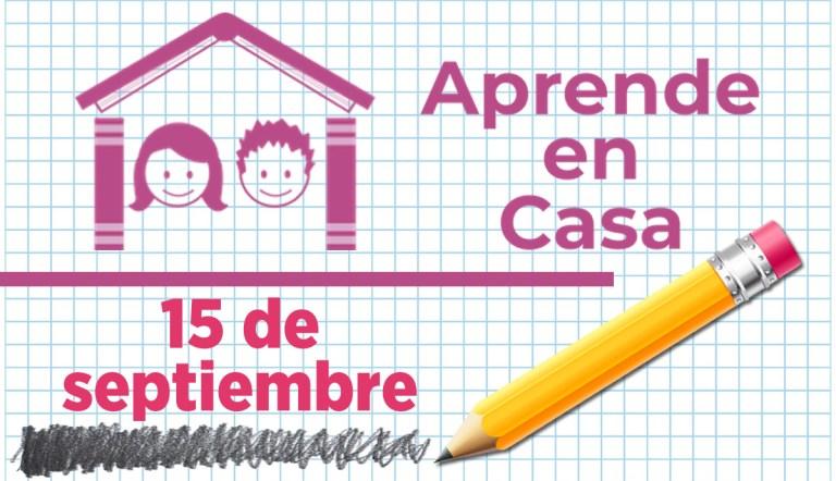 Aprende en Casa 15 de septiembre