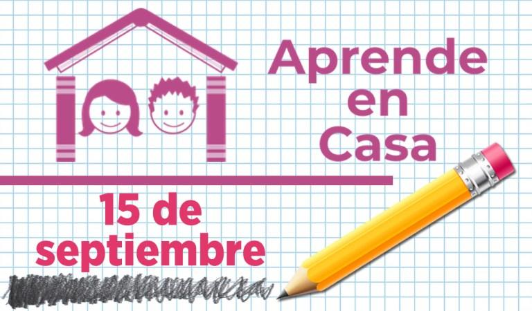 Aprende en Casa – Clases del 15 de septiembre