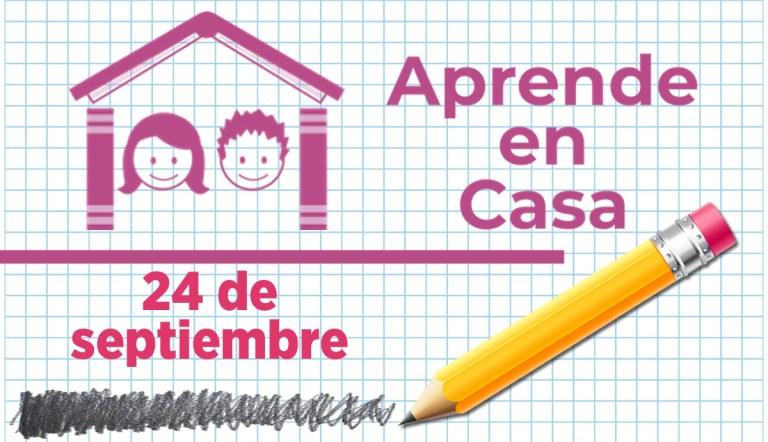 Aprende en Casa - 24 de septiembre 1