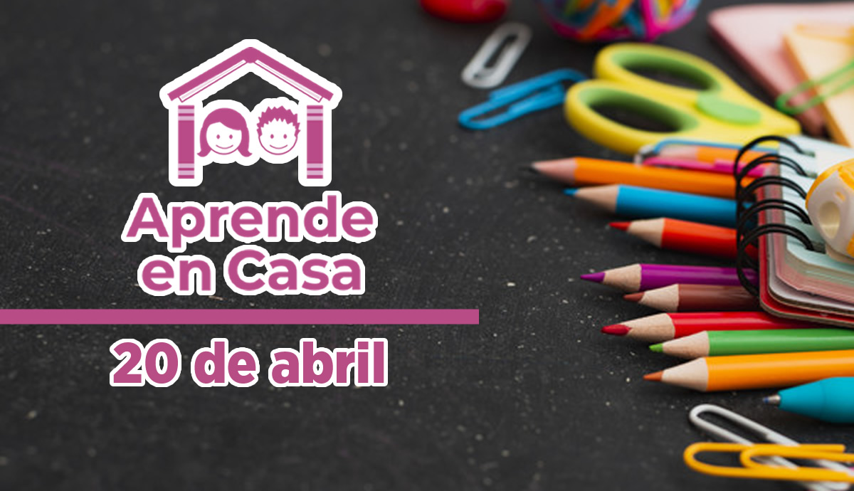 20-de-abril-aprende-en-casa