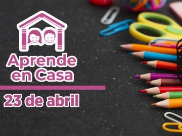 23 de abril aprende en casa