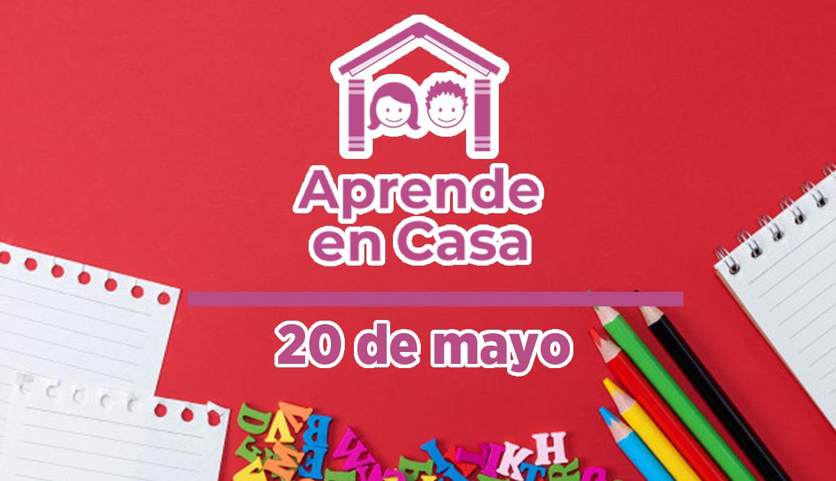 20 de mayo aprende en casa