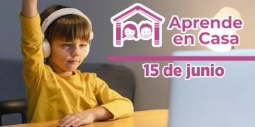 15 de junio aprende en casa