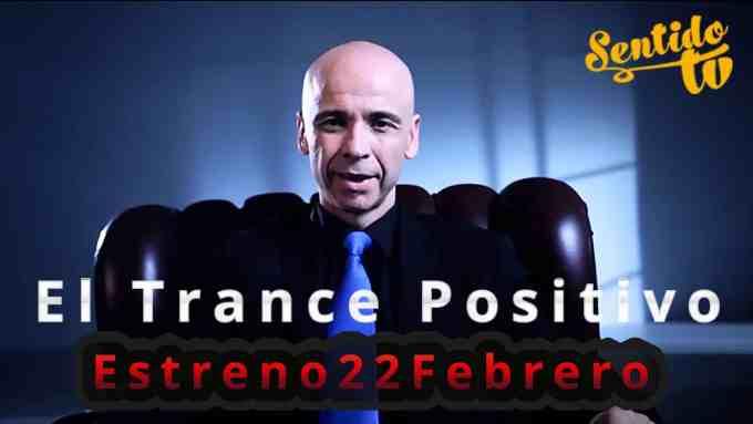 """dd9b187a3aabb5ebc92c30fdc98a4314 - Lunes 22 de Febrero SentidoTv estrena el programa sobre hipnosis """"El trance positivo"""""""