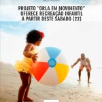 """ESPORTE – Projeto """"Orla em Movimento"""" oferece recreação infantil a partir deste sábado (22)"""