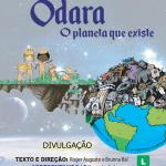 """EVENTO – Teatro Municipal de São Pedro da Aldeia apresenta """"Odara, o planeta que existe"""""""