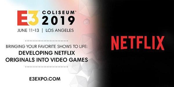Netflix E3 2019 - Netflix confirma presença na E3 Coliseum onde irá revelar algumas notícias sobre jogos