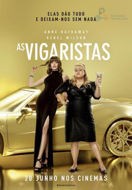 As Vigaristas - As Vigaristas: Uma comédia que junta Anne Hathaway e Rebel Wilson