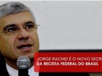 Jorge Rachid assume a Secretaria da Receita Federal