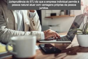 Pessoa física titular de firma individual tem responsabilidade pelas obrigações adquiridas pela pessoa jurídica indistintamente