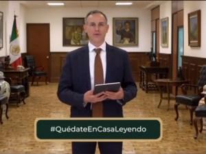 """Se une López-Gatell a """"Quédate en casa leyendo"""""""