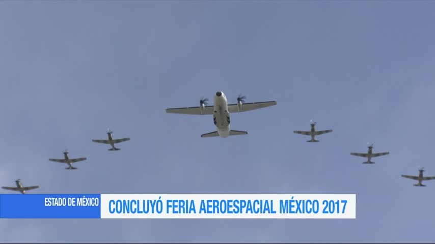 Base militar de Santa Lucía, estado de méxico, Feria Aeroespacial México 2017,