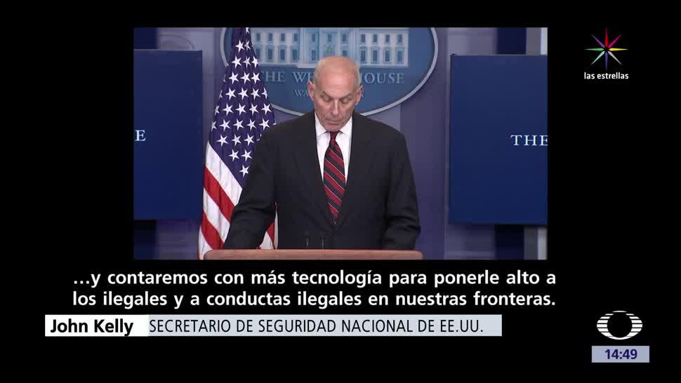 John Kelly, fortalecerá muro, EU, Seguridad Interior