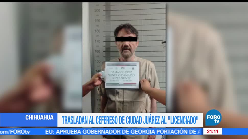 Trasladan, Damaso López, El licendiado, Cefereso, Ciudad Juárez, Chihuahua