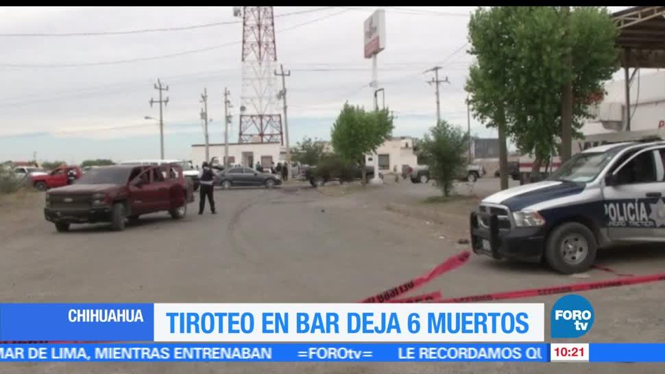 Tiroteo, bar de Chihuahua, 6 muertos, Fiscalía general