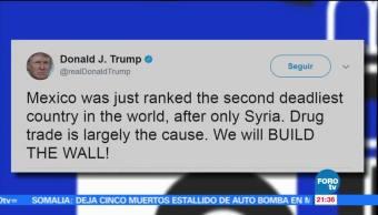 Reitera, Trump, construiremos, el muro, twitter, frontera méxico