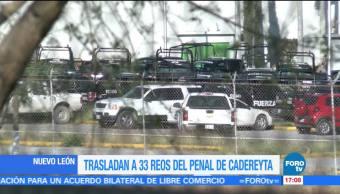 Trasladan, 33 reos, penal de Cadereyta, Nuevo León