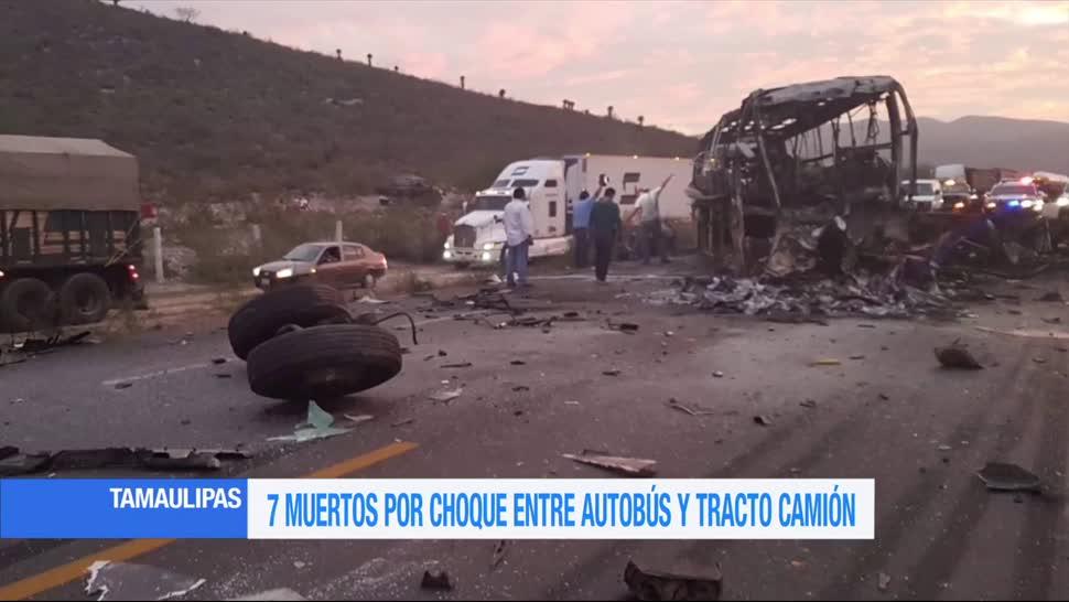 7 muertos, choque, autobús y tracto camión, Tamaulipas