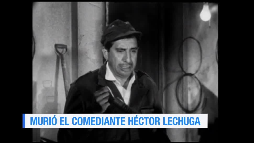 Muere el comediante, Héctor Lechuga, televisión, la tradición de las carpas