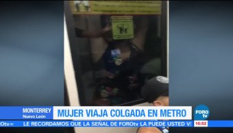 noticias, forotv, Mujer, viaja colgada, metro, Monterrey