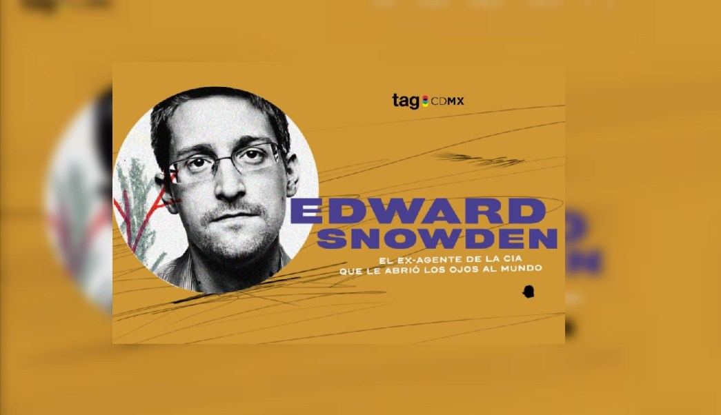 Exagente CIA Edward Snowden Tag CDMX