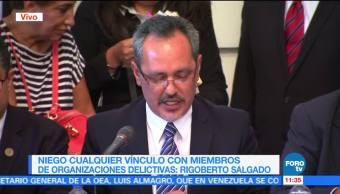 Rigoberto Salgado Niega Vínculos Organizaciones delictivas