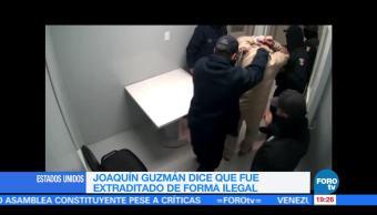 El Chapo dice que fue extraditado de forma ilegal