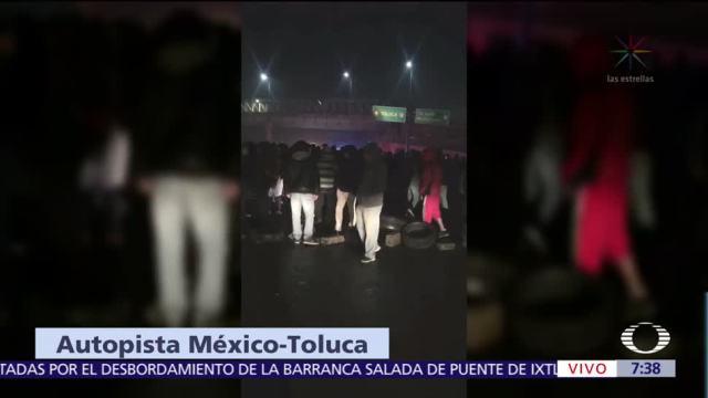 Registra Bloqueo Autopista México Toluca