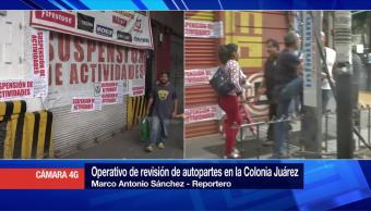 Realizan Operativo Revision Autopartes Colonia Juarez Cdmx
