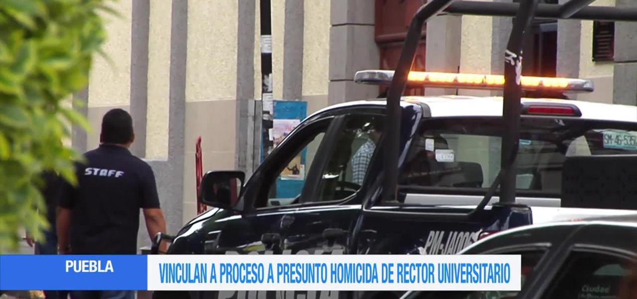 Vinculan Proceso Homicida Rector Universidad Poblana