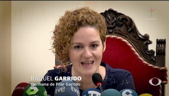 Familia de Pilar Garrido respalda a su esposo