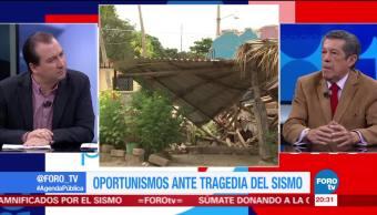 Oportunismos ante la tragedia del sismo