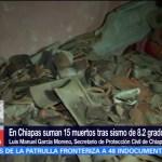 Alrededor de 10 mil viviendas afectadas y 15 muertos, saldo del sismo en Chiapas