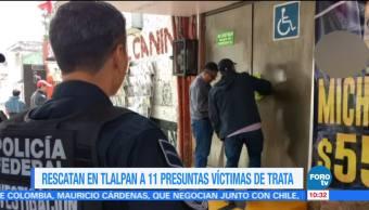 Rescatan a 11 presuntas víctimas de trata de personas en Tlalpan