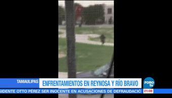 Enfrentamientos en Reynosa y Río Bravo, Tamaulipas
