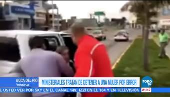 Ministeriales tratan de detener a una mujer por error en Veracruz