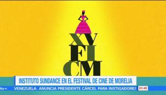 Instituto Sundance en el Festival de Cine de Morelia