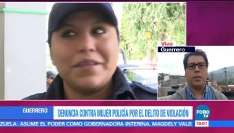 Denuncian a mujer policía por el delito de violación en Guerrero