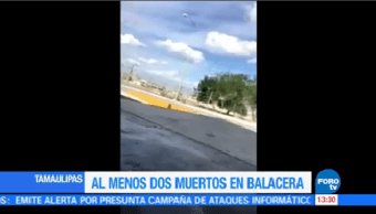 Balacera Carretera Reynosa-Monterrey Muertos