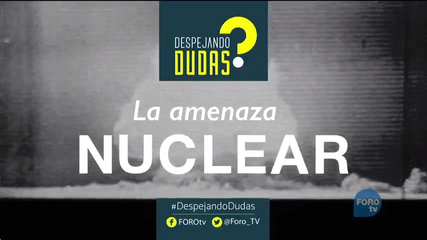 #DespejandoDudas La amenza nuclear