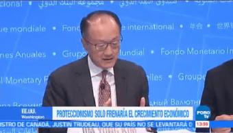 Proteccionismo Obstaculizara Crecimiento Económico Mundial Presidente Banco Mundial Jim Yong Kim