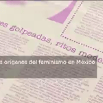 Unam Digitaliza Documentos Orígenes Feminismo México Estudios Género