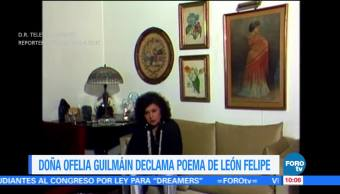 Doña Ofelia Guilmain declama poema de León Felipe