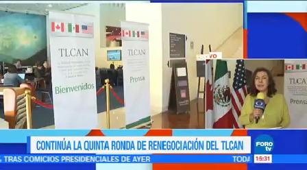 Continúa Quinta Ronda Renegociación TLCAN CDMX