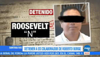 Detienen extesorero Roberto Borge Q. Roo Roosevelt N